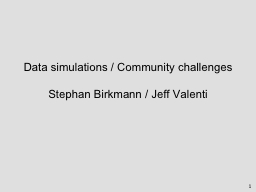 1 Data simulations / Community challenges