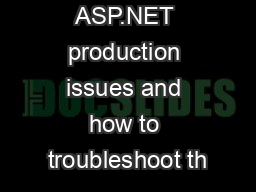 Common ASP.NET production issues and how to troubleshoot th PowerPoint PPT Presentation