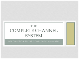 Introduction to the complement channels