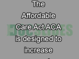 tephen Zuckerman Laura Skopec and Kristen McCormack December  The Affordable Care Act ACA is designed to increase access to health insurance coverage in part through DQHSDQVLRQRIHOLJLELOLWIRUVWDWHVHG