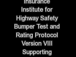 Bumper Test and Rating Protocol Version VIII September   Insurance Institute for Highway Safety Bumper Test and Rating Protocol Version VIII Supporting documents can be found on the testing protocols