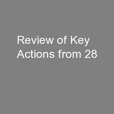 Review of Key Actions from 28