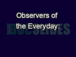 Observers of the Everyday: PowerPoint PPT Presentation