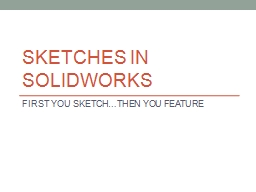 SKETCHES IN SOLIDWORKS PowerPoint PPT Presentation