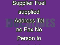 List of licensed bunker suppliers in the Port of Singapore No Bunker Supplier Fuel supplied Address Tel no Fax No Person to Contact A DOT Marine Pte Ltd MGO only  Mountbatten Road  Katong Shopping Ce