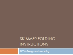 Skimmer Folding Instructions PowerPoint PPT Presentation