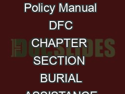 Indiana ICES Program Policy Manual DFC CHAPTER  SECTION  BURIAL ASSISTANCE TABLE OF CONTENTS