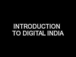INTRODUCTION TO DIGITAL INDIA
