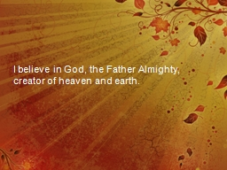 I believe in God, the Father Almighty, creator of heaven an PowerPoint PPT Presentation