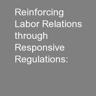Reinforcing Labor Relations through Responsive Regulations: