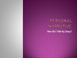 Personal Narrative PowerPoint PPT Presentation