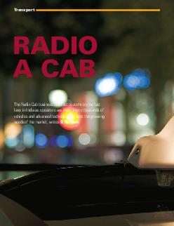 Transport RADIO CAB The Radio Cab business is all set to zoom on the fast lane in India as operators are investing in thousands of vehicles and advanced technology to meet the growing needs of the ma