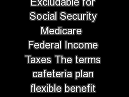 Cafeteria Plans and Flexible Spending Accounts are Excludable for Social Security Medicare  Federal Income Taxes The terms cafeteria plan flexible benefit plan and flex plan are used to describe an a PowerPoint PPT Presentation