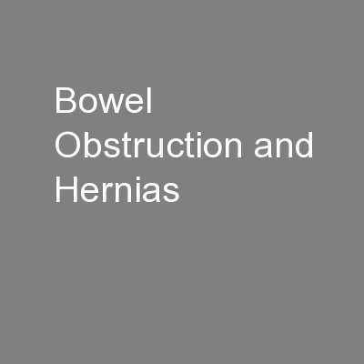 Bowel Obstruction and Hernias
