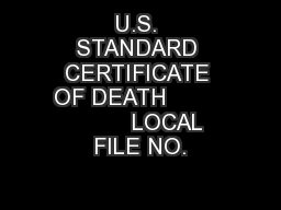 U.S. STANDARD CERTIFICATE OF DEATH                  LOCAL FILE NO.