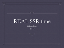 REAL SSR time