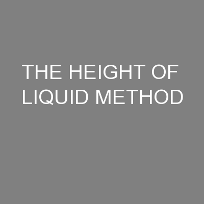 THE HEIGHT OF LIQUID METHOD