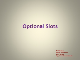 Optional Slots PowerPoint PPT Presentation