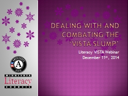 Dealing with and Combating the 'VISTA slump'