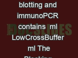 CANDOR Starter Package Small for ELISA EIA RIA protein arrays estern blotting and immunoPCR contains  ml LowCrossBuffer  ml The Blocking Solution  ml Washing Buffer TRIS x order number   CANDOR Start