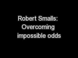 Robert Smalls: Overcoming impossible odds
