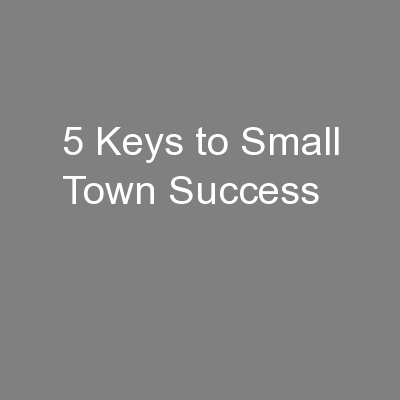 5 Keys to Small Town Success