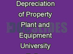 Boston College Office of the Financial Vice President Capitalization and Depreciation of Property Plant and Equipment University Policy Overview It is the policy of Boston College the University to m PDF document - DocSlides