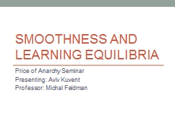 Smoothness and Learning Equilibria PowerPoint PPT Presentation