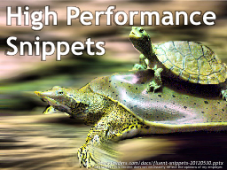 High Performance Snippets PowerPoint PPT Presentation