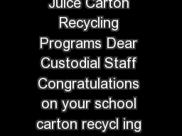 Best Practice Guide For Successful School Milk  Juice Carton Recycling Programs Dear Custodial Staff Congratulations on your school carton recycl ing program Our elementary middle and high schools ge