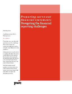 Preparing carveout financial statements Navigating the financial reporting challenges February  A publication from PwCs Deals practice At a glance Preparing carveout financial statements can be a cha