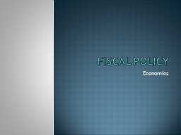 Monetary and Fiscal PowerPoint PPT Presentation