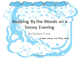 Stopping By the Woods on a Snowy Evening PowerPoint PPT Presentation