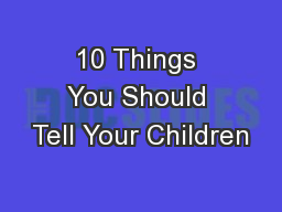 10 Things You Should Tell Your Children