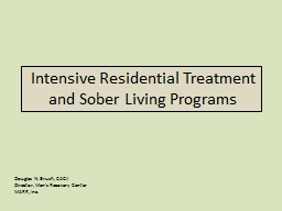Intensive Residential Treatment and Sober Living Programs PowerPoint PPT Presentation