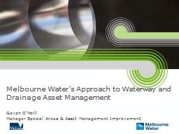 Melbourne Water's Approach to Waterway and Drainage Asset
