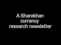 A Sharekhan currency research newsletter