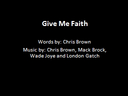 Give Me Faith