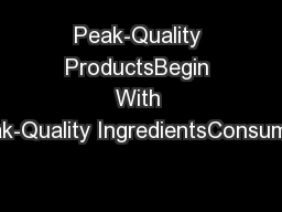 Peak-Quality ProductsBegin With Peak-Quality IngredientsConsumers