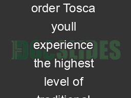 Anyone can deliver food but when you order Tosca youll experience the highest level of traditional Italian hospitality
