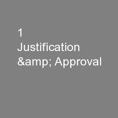 1   Justification & Approval PowerPoint PPT Presentation