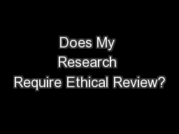 Does My Research Require Ethical Review? PowerPoint PPT Presentation