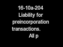 16-10a-204 Liability for preincorporation transactions.          All p
