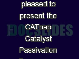 CATnap Catalyst Passivation Process An Alternative to Inert Entry  Cat Tech is pleased to present the CATnap Catalyst Passivation Process  an exclusive patented technique for unloading cata lysts fro