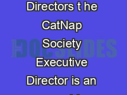 CatNap Society Executive Director Reporting to the CatNap Board of Directors t he CatNap Society Executive Director is an unpaid volunteer position whose key responsibilities are to guide and manage