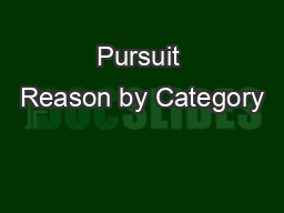 Pursuit Reason by Category