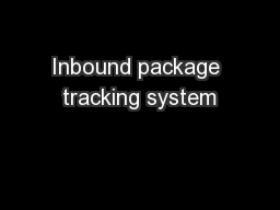 Inbound package tracking system PowerPoint PPT Presentation