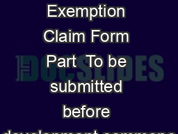 Self Build Exemption Claim Form Part  To be submitted before development commenc
