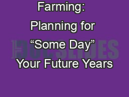 "Farming:  Planning for ""Some Day"" Your Future Years"