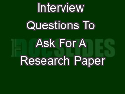 Interview Questions To Ask For A Research Paper